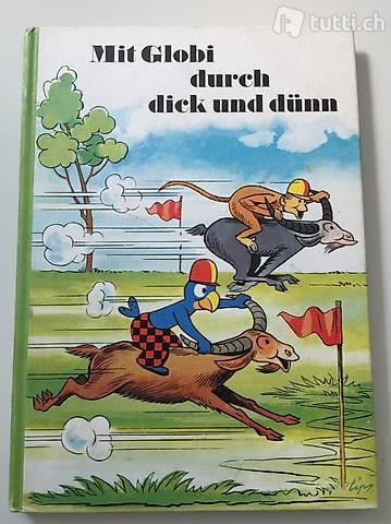 Mit Globi durch Dick und Dünn Original Auflage 1 von 1976