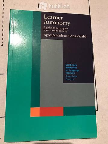 Learner Autonomy: A Guide to Developing Learner Responsibilt