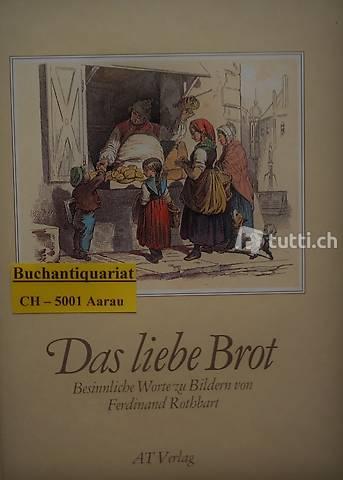 Rothbart, Das liebe Brot