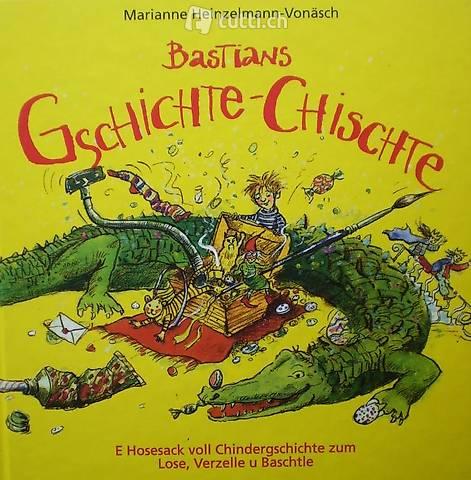 Bastians Gschichte-Chischte