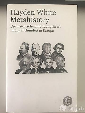 White, Hayden. Metahistory. Die historische Einbildungskraft