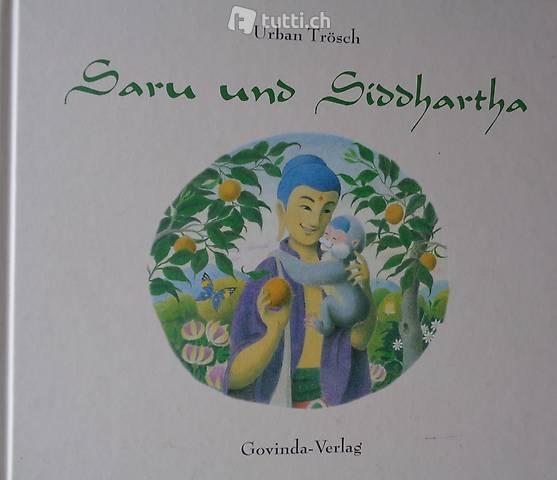 Trösch, Saru und Siddhartha