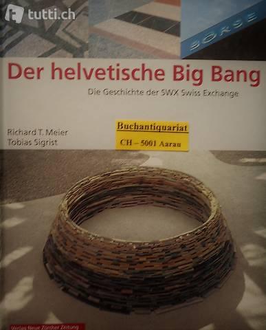 Meier, Der helvetische Big Bang