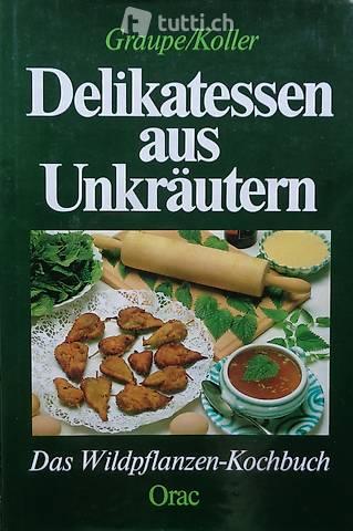 Graupe/Koller, Delikatessen aus Unkräutern
